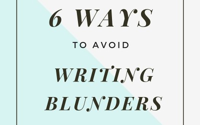 6 Ways to Avoid Common Writing Blunders