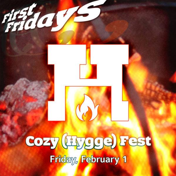 February First Fridays • Cozy (Hygge) Fest • Goshen, Indiana