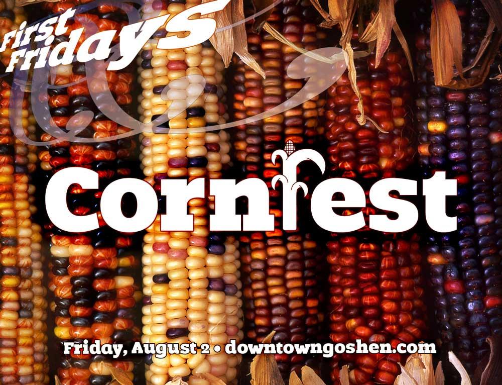 August First Fridays | CornFest | Goshen, Indiana